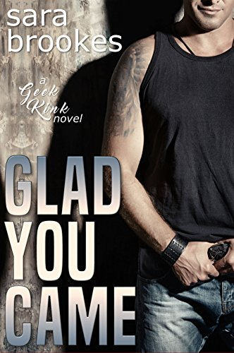 Glad You Came (Geek Kink Book 4) (English Edition)