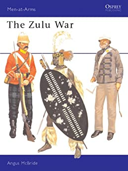 The Zulu War (Men-at-Arms 57) by [McBride, Angus]