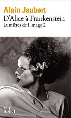 Lumire de l'image, II:D'Alice  Frankenstein