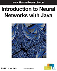 Introduction to Neural Networks with Java by Jeff T Heaton (2005-11-25)