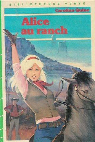 Alice au ranch : Collection : Bibliothèque verte cartonnée & illustrée