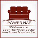 Power Nap: 30 Minutes of Soothing Water Sound with Alarm Sound at End