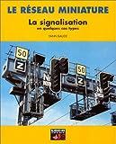 Telecharger Livres Le reseau miniature La signalisation en quelques cas types (PDF,EPUB,MOBI) gratuits en Francaise
