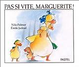 """Afficher """"Pas si vite, Marguerite !"""""""