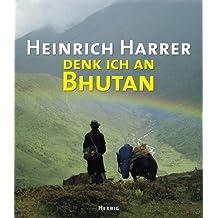 Denk ich an Bhutan