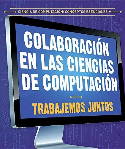 Colaboración en las ciencias de computación / Collaboration in computer science: Trabajemos juntos / Let's work together (Ciencia de computación: ... / Essential Concepts in Computer Science) por Jonathan Bard