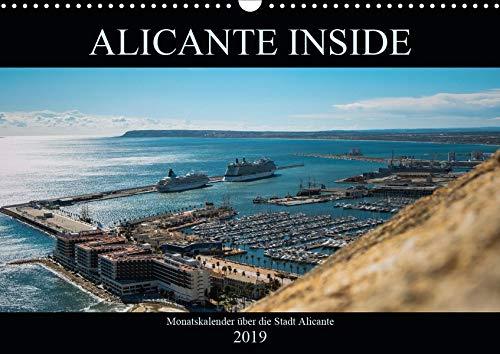 ALICANTE INSIDE - Monatskalender über die Stadt Alicante (Wandkalender 2019 DIN A3 quer): Kalender über die spanische Stadt Alicante (Monatskalender, 14 Seiten ) (CALVENDO Orte)