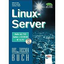 Linux-Server.Einmalige Sonderausgabe des Bestsellers Linux für Internet und Intranet. Mit CD-ROM (Livre en allemand)