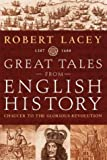 Great Tales from English History:  Chaucer to the Glorious Revolution 1387-1688