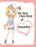 Be Your Own Kind of Beautiful: Discreet Internet Website Password Journal, Large Print Book, 8 1/2