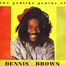 The Godlike Genius of Dennis Brown