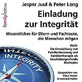 Einladung zur Integrität: Wesentliches für Eltern und Fachleute, die Menschen mögen