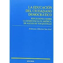 La educación del ciudadano democrático: reflexiones sobre la democracia en América, de Alexis de Tocqueville (Ciencias de la educación)
