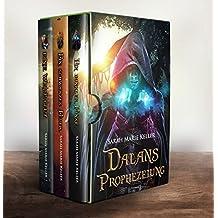 Dalans Prophezeiung (3 Romane: Ein dunkler Funke, Ein schwarzes Feuer, Eine weiße Glut) (German Edition)