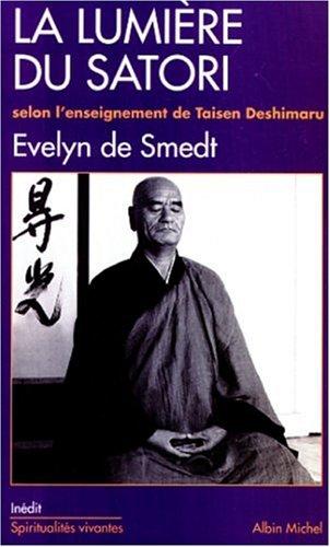 La Lumière du Satori : Commentaire du Komyo Zo Zanmai, suivant l'enseignement de Maître Taisen Deshimaru