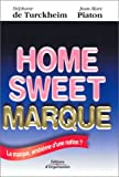 Home Sweet Marque - La Marque, emblème d'une nation ?