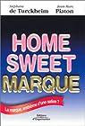 Home Sweet Marque : La Marque, emblème d'une nation ? par Piaton