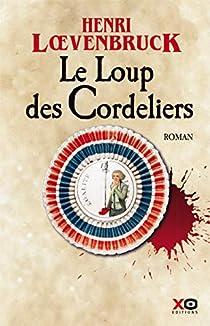 Le Loup des Cordeliers par Loevenbruck