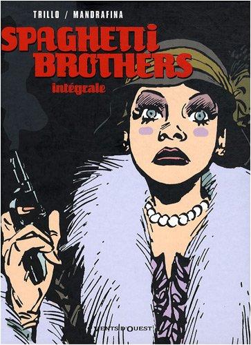 Spaghetti Brothers : L'intgrale
