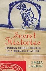 Secret Histories: Finding George Orwell in a Burmese Teashop