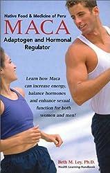Maca: Adaptogen and Hormonal Regulator (Health Learning Handbook)