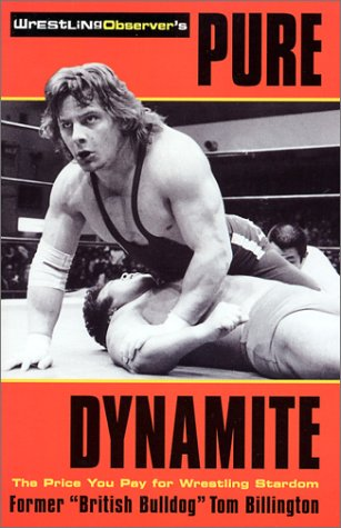 Pure Dynamite: The Price You Pay for Wrestling Stardom por Tom Billington