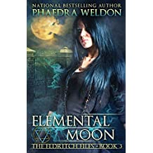 Elemental Moon: Volume 3 (The Eldritch Files) by Phaedra Weldon (2015-04-18)