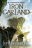 Iron Garland (Harbinger Book 3) by Jeff Wheeler