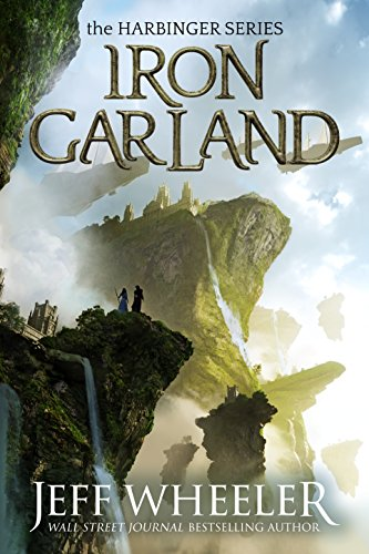 Iron Garland (Harbinger Book 3) (English Edition) por Jeff Wheeler