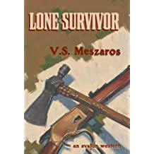 Lone Survivor: An Avalon Western by V. S. Meszaros (2007-10-01)