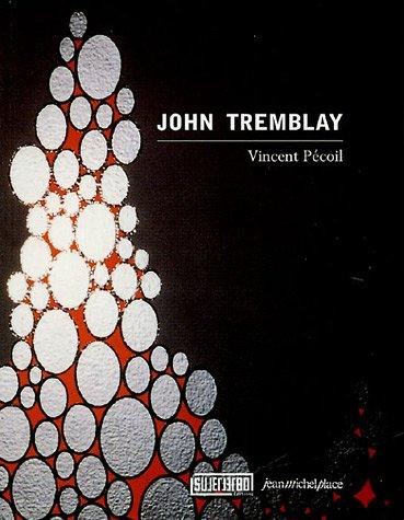John Tremblay : Edition bilingue français-anglais