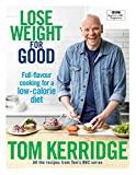 Lose Weight for Good: Full-flavour cooking for a low-calorie diet only £8.99 on Amazon