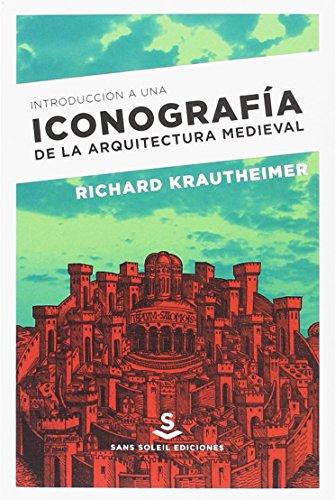 Introducción a una iconografía de la arquitectura medieval (Pigmalion)