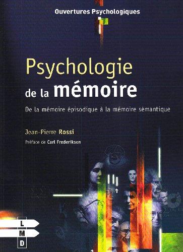 Psychologie de la mémoire : De la mémoire épisodique à la mémoire sémantique