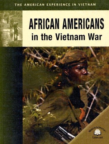 African Americans In The Vietnam War (The American Experience in Vietnam)
