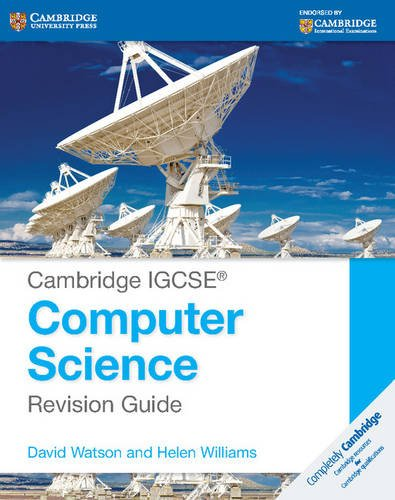 Cambridge IGCSE® Computer Science Revision Guide (Cambridge International IGCSE)