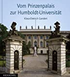 Vom Prinzenpalais zur Humboldt-Universität - Klaus-Dietrich Gandert