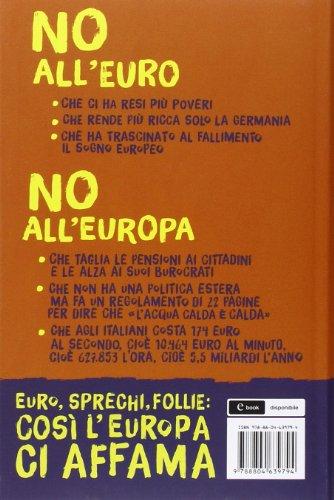 Non vale una lira. Euro, sprechi, follie: così l'Europa ci affama