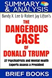 Summary & Analysis: Bandy X. Lee & Robert Jay Lifton's The Dangerous Case of Donald Trump: 27 Psychiatrists and Mental Health Experts Assess a President