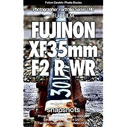 Foton Electric Photo Books Photographer Portfolio Series 090 FUJIFILM FUJINON XF35mmF2 R WR snapshot: using FUJIFILM X-E2,X-T2 (English Edition)