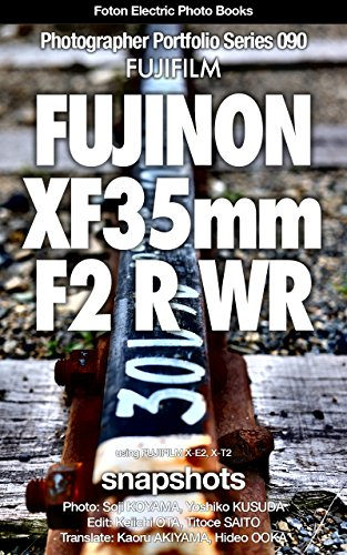 Foton Electric Photo Books Photographer Portfolio Series 090 FUJIFILM FUJINON XF35mmF2 R WR snapshot: using FUJIFILM X-E2,X-T2 (English Edition)