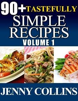90+ Tastefully Simple Recipes Volume 1: Chicken, Pasta, Salmon Box Set! by [Collins, Jenny]