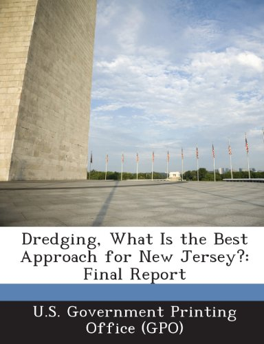 Dredging, What Is the Best Approach for New Jersey?: Final Report
