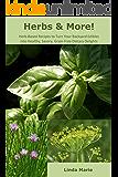 Herbs & More!: Backyard Edibles (English Edition)