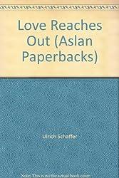 Love Reaches Out (Aslan Paperbacks)