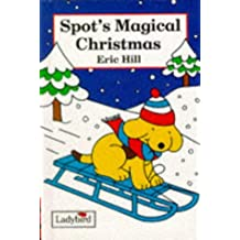 Spot's Magical Christmas (Spot the Dog)