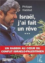 Israël, j'ai fait un rêve... : Un rabbin au coeur du conflit israélo-palestinien