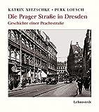 Die Prager Straße in Dresden: Geschichte einer Prachtstraße