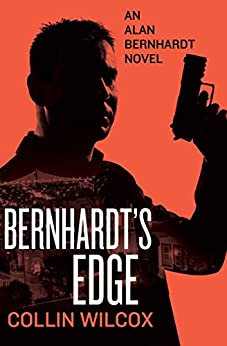Bernhardt's Edge (The Alan Bernhardt Novels Book 1) by [Wilcox, Collin]