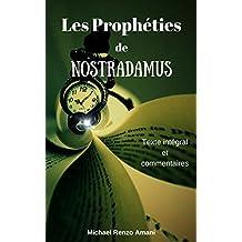 Les Prophéties de Nostradamus: Texte intégral et commentaires